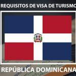 Requisitos de visa de turismo para Rep. Dominicana